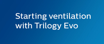 Starting ventilation with Trilogy Evo
